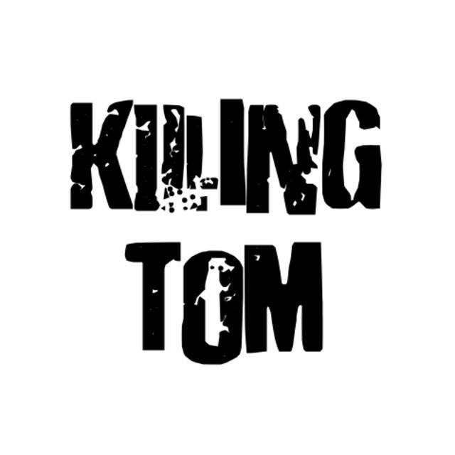 Killing Tom