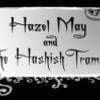 Hazel May and The Hashish Tramps