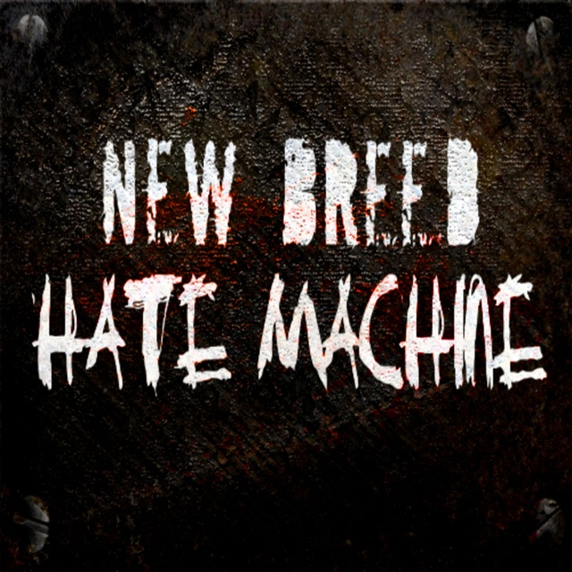 New Breed Hate Machine