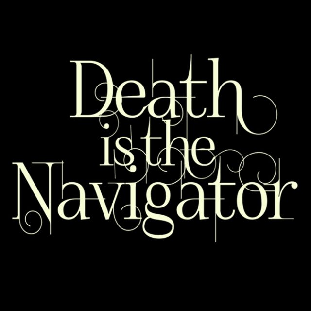 Death is the Navigator
