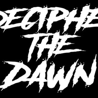 Decipher The Dawn
