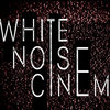 White Noise Cinema