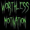 WorthlessMotivation