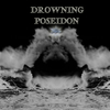 Drowning Poseidon