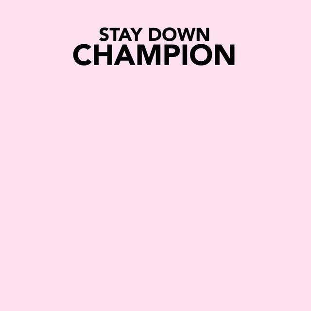 Stay Down Champion