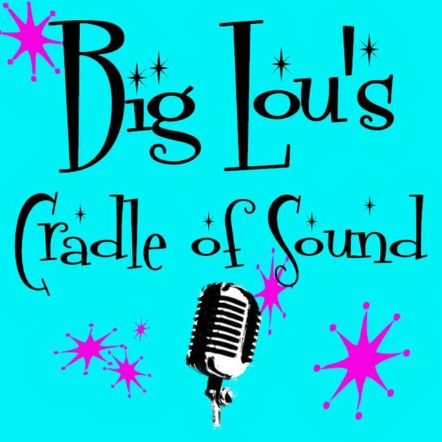 Big Lou's Cradle of Sound