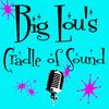 Big Lous Cradle of Sound