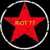 Riot 77