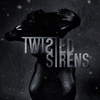 TWISTED SIRENS