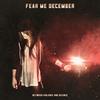 Fear Me December