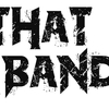 THAT BAND
