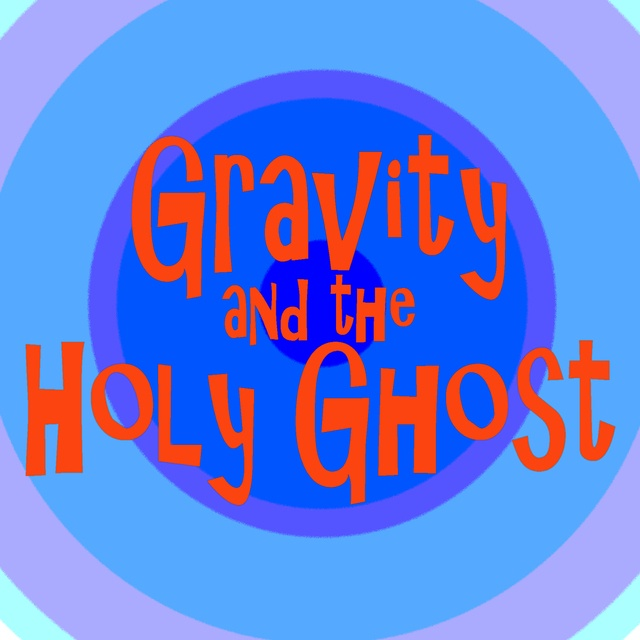 Gravity and the Holy Ghost
