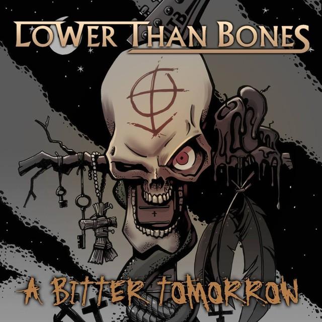 Lower Than Bones