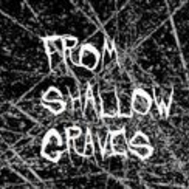 From shallow graves