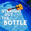 StraightOutTheBottle