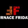Furnace Friday