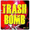 TRASH BOMB