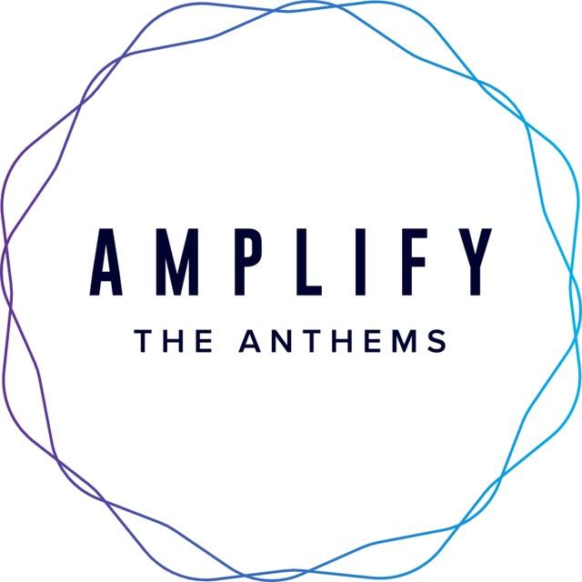 amplifytheanthems