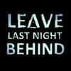 Leave Last Night Behind