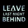 leavelastnightbehind