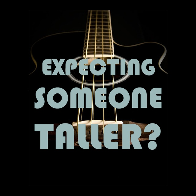 Expecting Someone Taller
