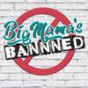 Big Mama's Bannned