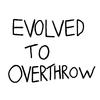 Evolved-To-Overthrow