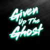 Given Up The Ghost