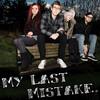 My Last Mistake