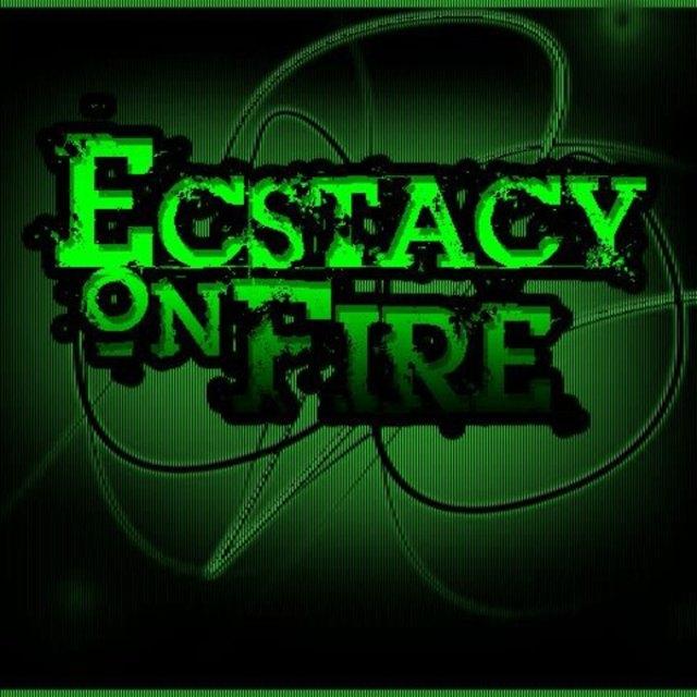 Ecstasy On Fire