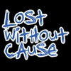 Lost Without Cause