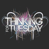 ThinkingForTuesday
