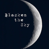 Blacken the Sky