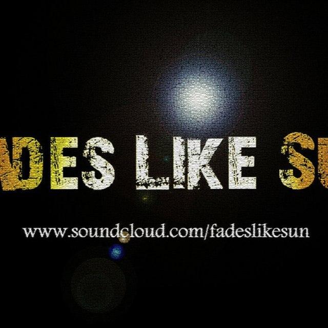 Fades Like Sun