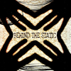 Behind The Static